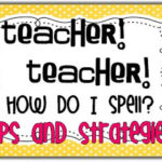Teacher! Teacher! How do I spell…?
