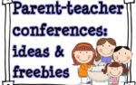 Parent-Teacher Conferences: Ideas & Freebies