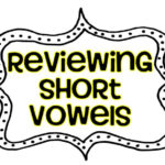 Short Vowels {and a freebie}