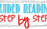 Guided Reading Step by Step!
