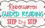 Kindergarten: Guided Reading – – Step by Step
