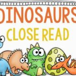 Dinosaurs Close Read