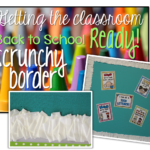 Getting the Classroom Back to School Ready {Scrunchy Border}