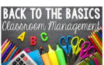 Back to the Basics: Classroom Management