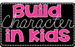 Build Character in Kids!