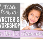 A closer look at writer's workshop!