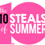 The Ten STEALS of Summer!